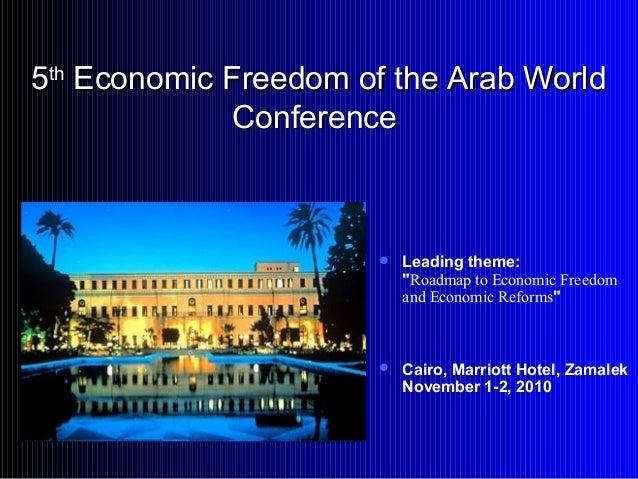 " Leading theme: ""Roadmap to Economic Freedom and Economic Reforms""  Cairo, Marriott Hotel, Zamalek November 1-2, 2010 55..."