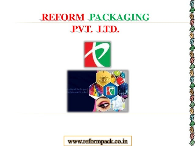 REFORM PACKAGING PVT. LTD. www.reformpack.co.in