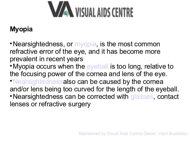 Myopia  Nearsightedness, or myopia, is the most common refractive error of the eye, and it has become more prevalent in r...