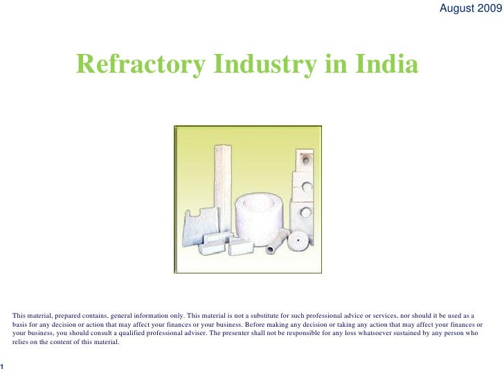 August 2009                         Refractory Industry in India    This material, prepared contains, general information ...