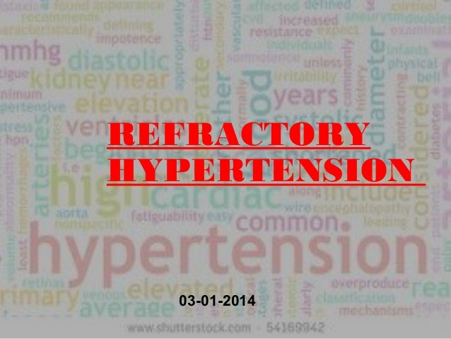REFRACTORY HYPERTENSION  03-01-2014