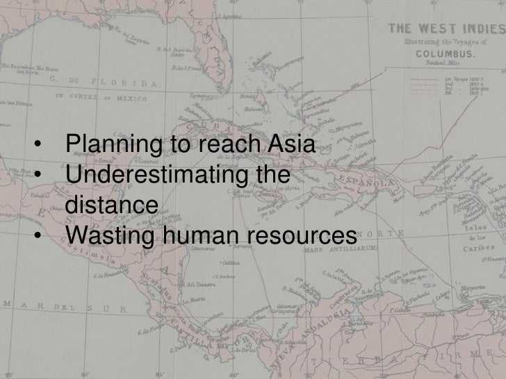 • Planning to reach Asia• Underestimating the  distance• Wasting human resources