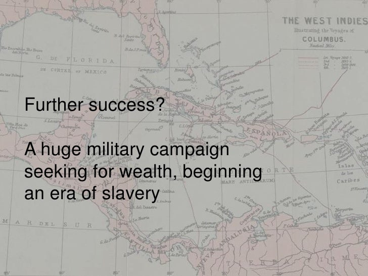 Further success?A huge military campaignseeking for wealth, beginningan era of slavery