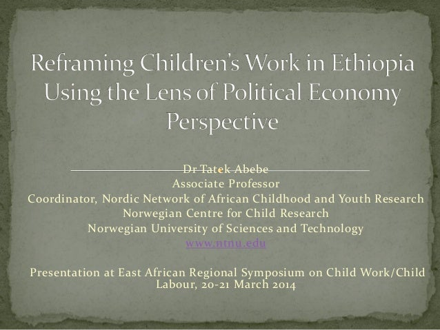 Dr Tatek Abebe Associate Professor Coordinator, Nordic Network of African Childhood and Youth Research Norwegian Centre fo...