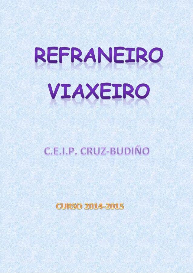 REFRANEIRO VIAXEIRO  C. E.| .P.  CRUZ-BUDINO  CURSO 2014-2015