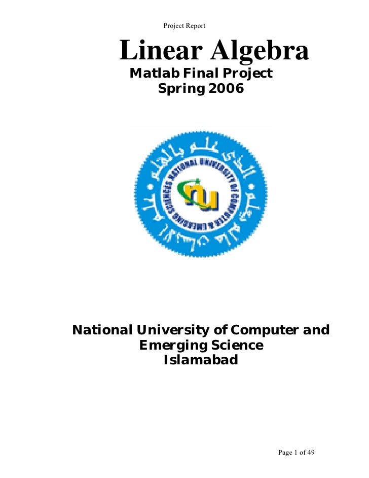 Project Report          Linear Algebra        Matlab Final Project           Spring 2006     National University of Comput...