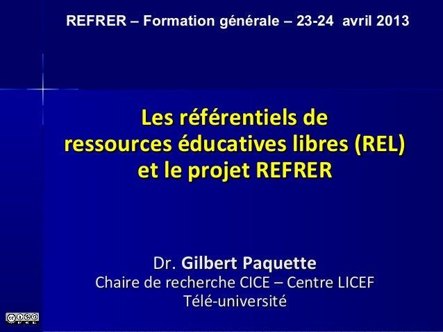 Les référentiels deLes référentiels de ressources éducatives libres (REL)ressources éducatives libres (REL) et le projet R...