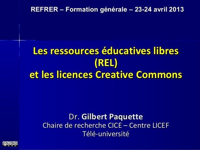 Les ressources éducatives libresLes ressources éducatives libres (REL)(REL) et les licences Creative Commonset les licence...