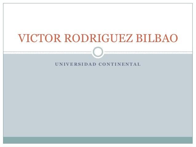 VICTOR RODRIGUEZ BILBAO UNIVERSIDAD CONTINENTAL