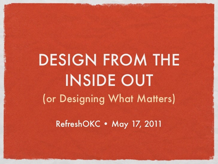 Design from the inside out