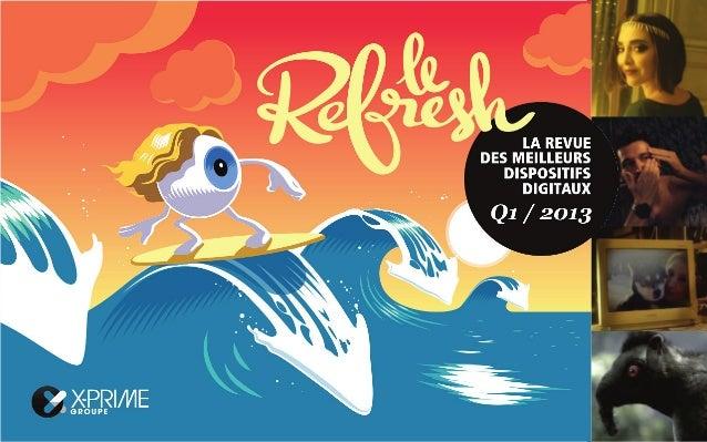 « Le Refresh » by« Le Refresh » est la revue trimestrielle des meilleurs dispositifs digitaux issue de laveille de l'agenc...
