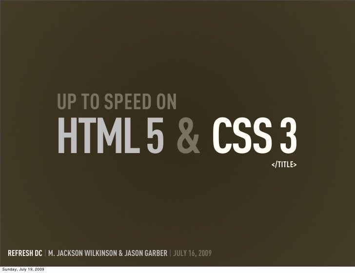 UP TO SPEED ON                        HTML 5 & CSS 3                               </TITLE>  REFRESH DC | M. JACKSON WILKI...