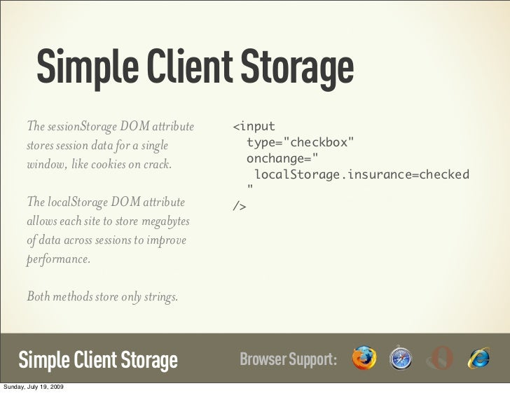 Simple Client Storage        The sessionStorage DOM attribute      <input        stores session data for a single         ...