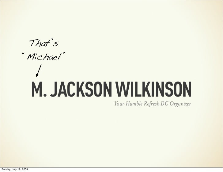 "That's                ""Michael""                        M. JACKSON WILKINSON                                  Your Humble R..."
