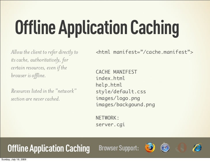"Offline Application Caching        Allow the client to refer directly to   <html manifest=""/cache.manifest"">        its ca..."
