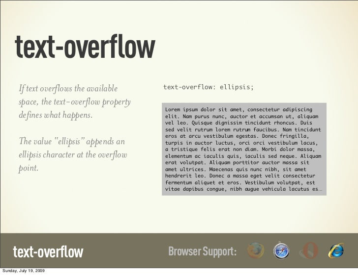 text-overflow        If text overflows the available      text-overflow: ellipsis;        space, the text-overflow propert...