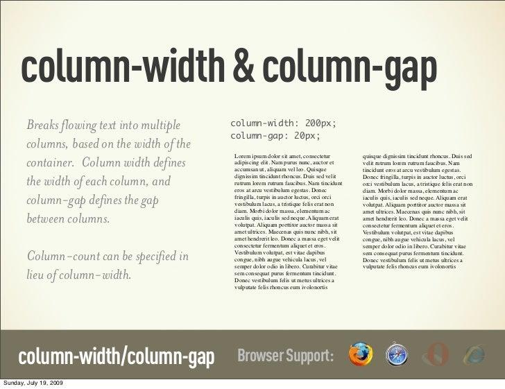 column-width & column-gap        Breaks flowing text into multiple    column-width: 200px;                                ...