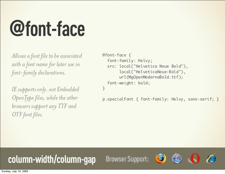 @font-face        Allows a font file to be associated   @font-face {                                                font-f...