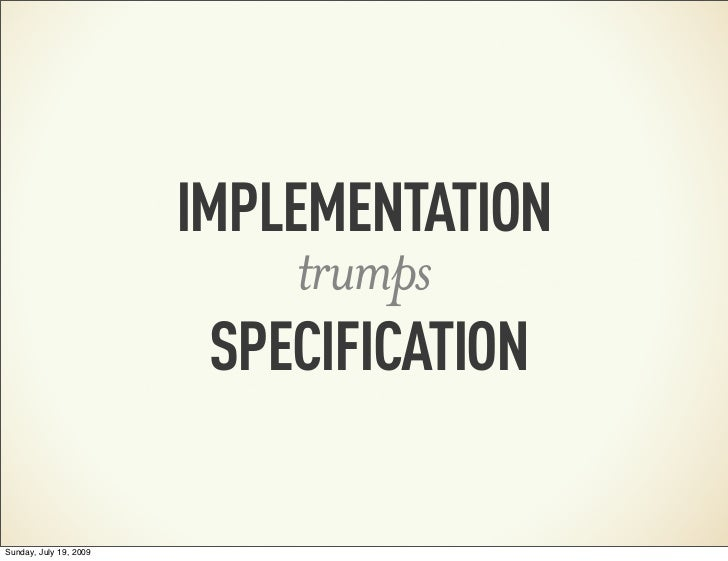 IMPLEMENTATION                             trumps                          SPECIFICATIONSunday, July 19, 2009