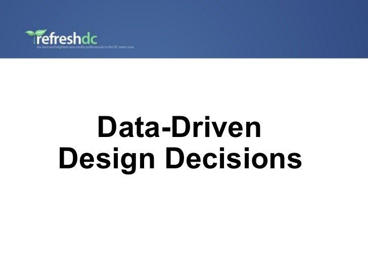 Data-Driven  Design Decisions
