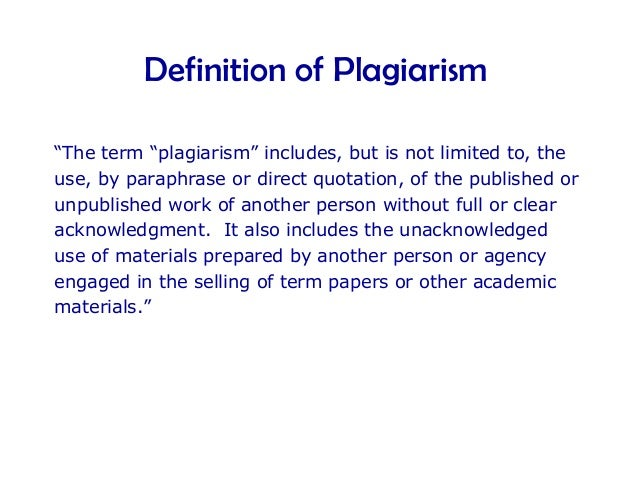 a description of the definition and application of intentional and unintentional plagiarism 8 definition understanding definitions  part 2 technical writing:  the key to avoiding unintentional plagiarism.