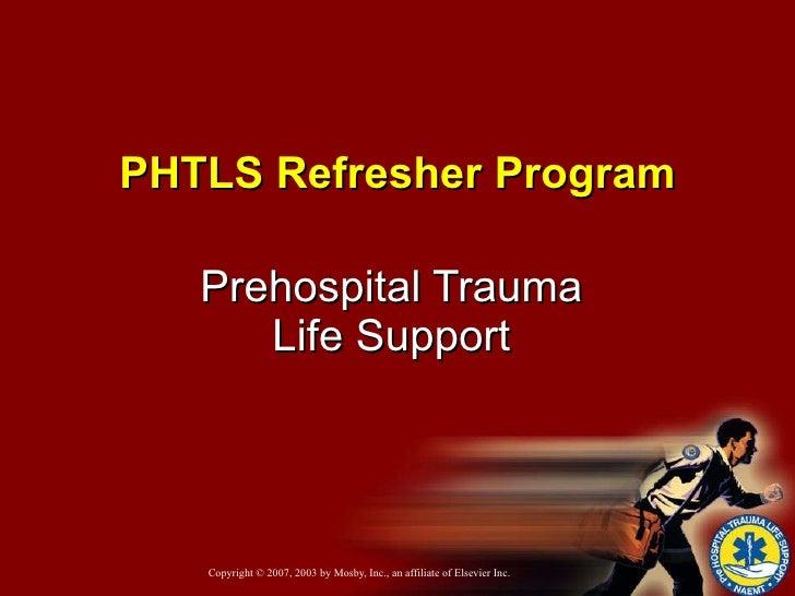 Prehospital Trauma  Life Support  PHTLS   Refresher Program