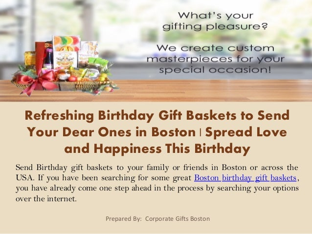 Refreshing Birthday Gift Baskets To Send Your Dear Ones In Boston S