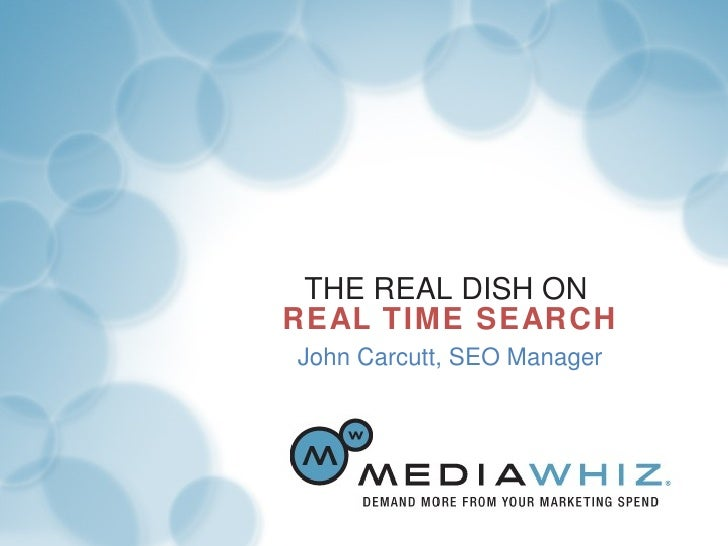 THE REAL DISH ON  REAL TIME SEARCH V John Carcutt, SEO Manager