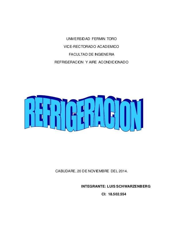UNIVERSIDAD FERMIN TORO  VICE-RECTORADO ACADEMICO  FACULTAD DE INGIENERIA  REFRIGERACION Y AIRE ACONDICIONADO  CABUDARE, 2...