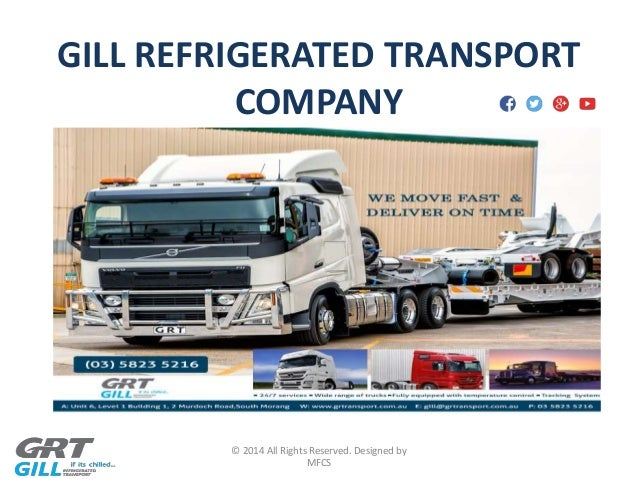 GILL REFRIGERATED TRANSPORT COMPANY © 2014 All Rights Reserved.  sc 1 st  SlideShare & Cold Storage Services Using Refrigerated Transport Australia