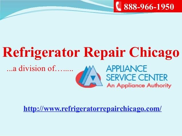 Refrigerator Repair Chicago...a division of….....888-966-1950http://www.refrigeratorrepairchicago.com/