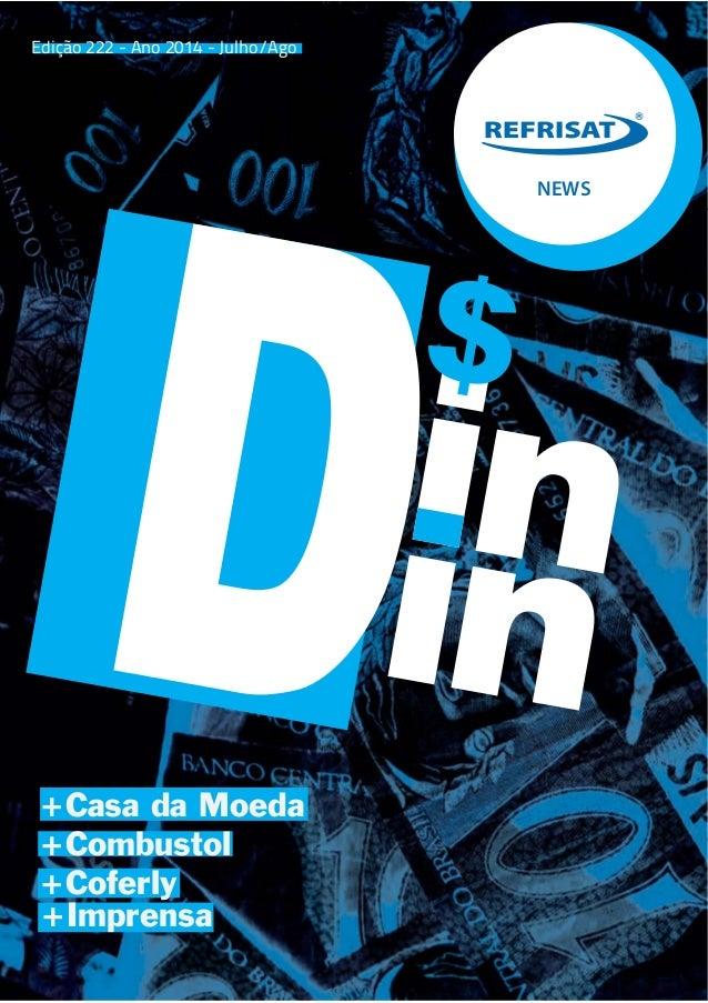 NEWS  Edição 222 - Ano 2014 - Julho/Ago  +Casa da Moeda  +Combustol  +Coferly  +Imprensa