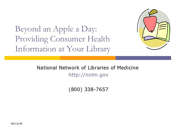 Beyond an Apple a Day:  Providing Consumer Health  Information at Your Library National Network of Libraries of Medicine  ...