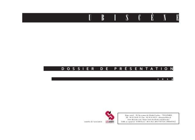 Siège social : 99, bis avenue du Général Leclerc - 75014 PARIS Tel : 06 10 28 49 35 / Fax : 09 56 16 60 23 - ubiscene@free...