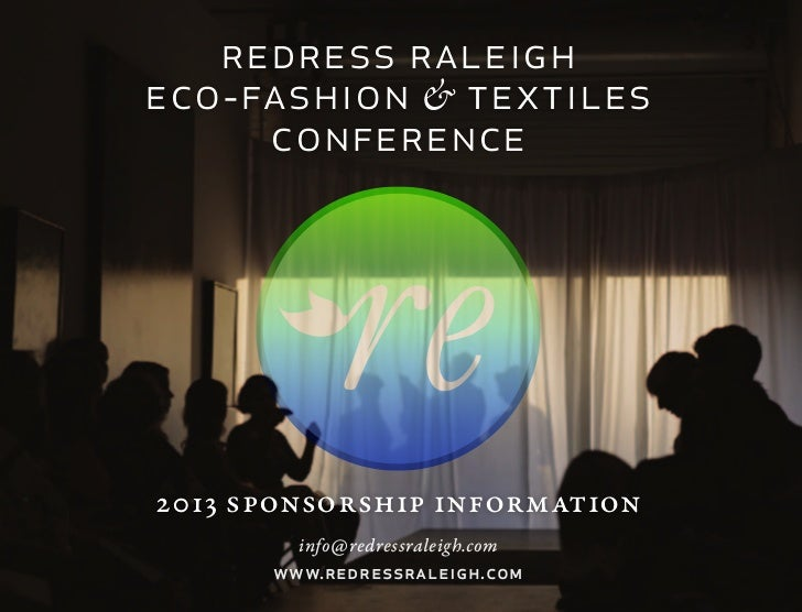 redress raleigheco-fashion & textiles     conference2013 sponsorship information        info@redressraleigh.com      www.r...