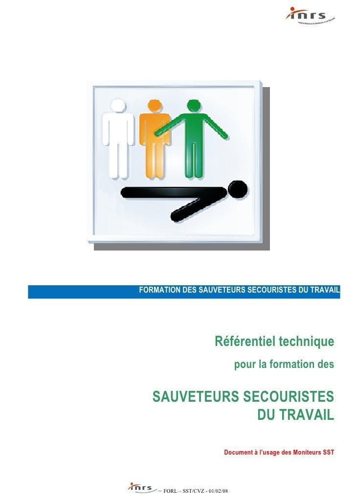 FORMATION DES SAUVETEURS SECOURISTES DU TRAVAIL                              Référentiel technique                        ...