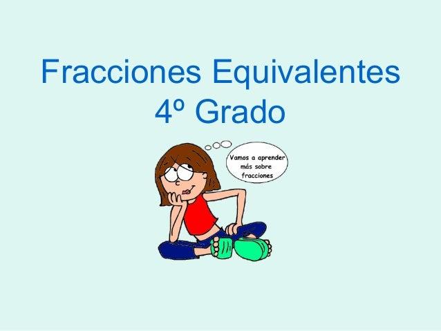 Fracciones Equivalentes 4º Grado