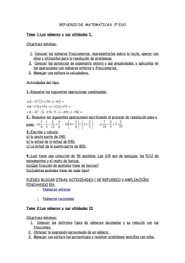 REFUERZO DE MATEMÁTICAS 3º ESO Tema 1:Los números y sus utilidades I. Objetivos mínimos: 1. Conocer los números fraccionar...