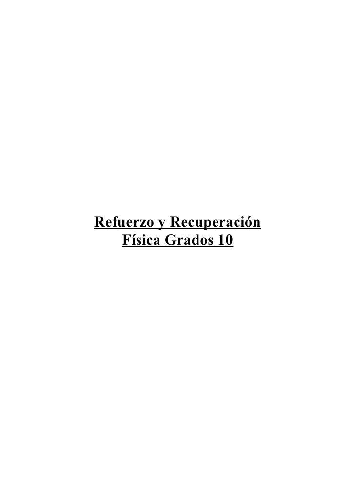 Refuerzo y Recuperación     Física Grados 10
