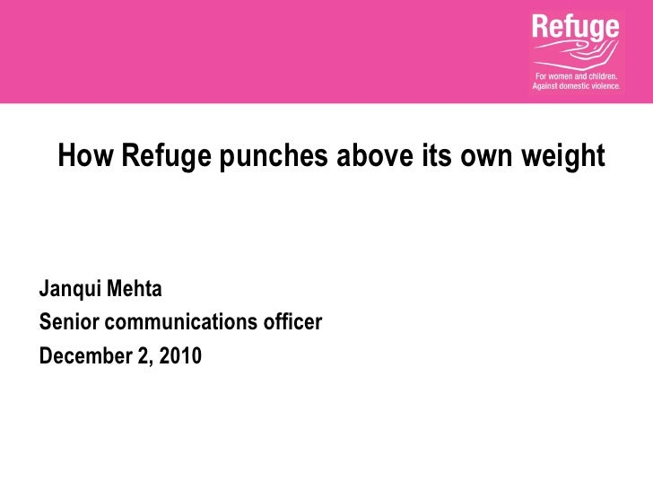 How Refuge punches above its own weightJanqui MehtaSenior communications officerDecember 2, 2010