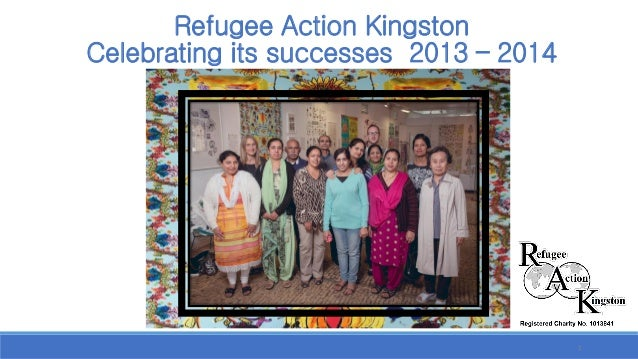 Refugee Action KingstonCelebrating its successes 2013 –2014  1