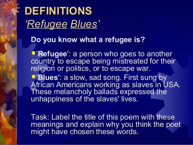 refugee blues poem analysis Comments & analysis: say this city has ten million souls, / some are living in mansions, some are living in hol.