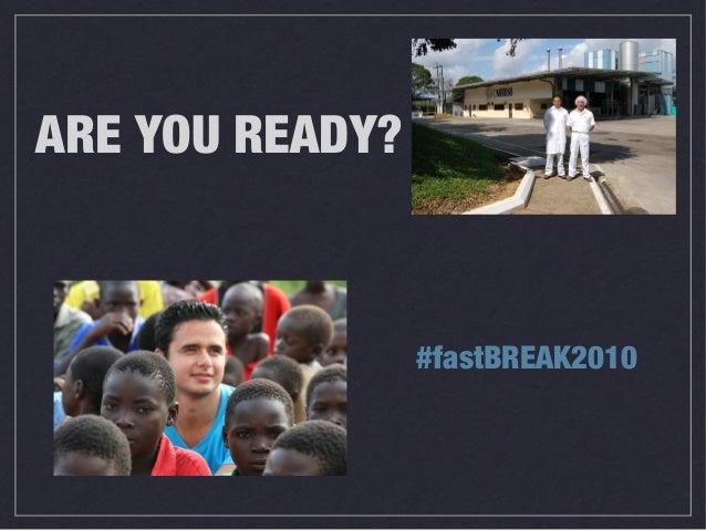 ARE YOU READY? #fastBREAK2010