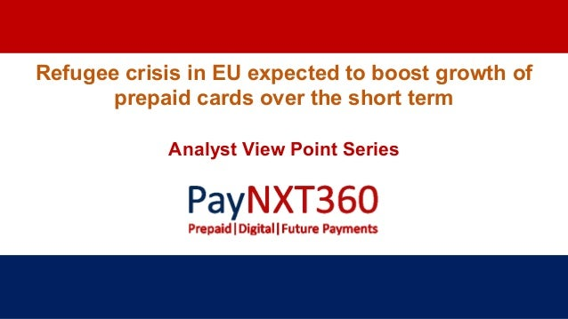 Refugee crisis in EU expected to boost growth of prepaid cards over the short term Analyst View Point Series