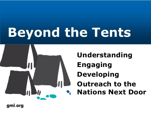 Beyond the Tents Understanding Engaging Developing Outreach to the Nations Next Door