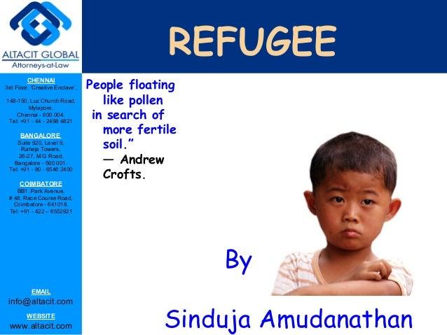 REFUGEE CHENNAI 3rd Floor, 'Creative Enclave', 148-150, Luz Church Road, Mylapore, Chennai - 600 004. Tel: +91 - 44 - 2498...