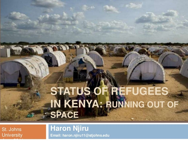 STATUS OF REFUGEES IN KENYA: Running out of space<br />Haron Njiru <br />Email: haron.njiru11@stjohns.edu<br />St. Johns U...
