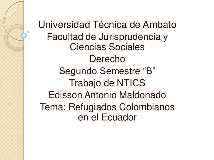 """Universidad Técnica de Ambato Facultad de Jurisprudencia y       Ciencias Sociales           Derecho    Segundo Semestre """"..."""