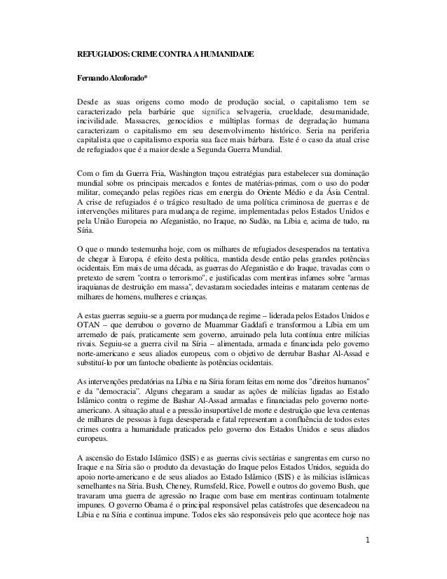 1 REFUGIADOS:CRIMECONTRA AHUMANIDADE Fernando Alcoforado* Desde as suas origens como modo de produção social, o capitalism...