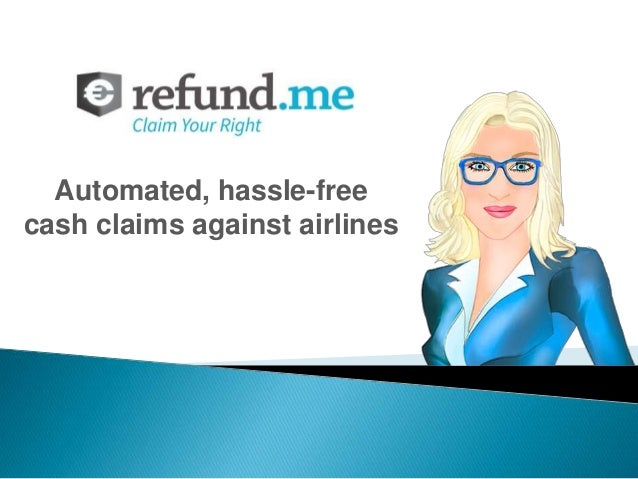 Automated, hassle-free cash claims against airlines